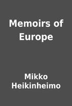 Memoirs of Europe by Mikko Heikinheimo