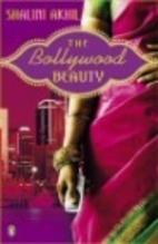 The Bollywood Beauty by Shalini Akhil