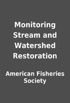 Monitoring Stream and Watershed Restoration…