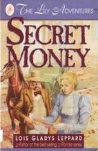 Secret Money by Lois Gladys Leppard