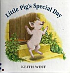 Little Pig's Special Day by Keith West