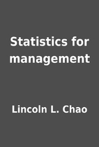 Statistics for management by Lincoln L. Chao