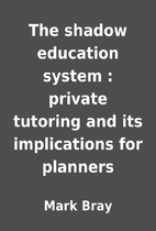 The shadow education system : private…