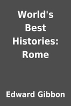 World's Best Histories: Rome by Edward…
