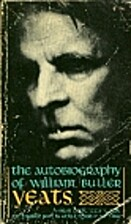 The Autobiography of William Butler Yeats by…