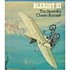 BLERIOT XI: The Story of a Classic Aircraft…