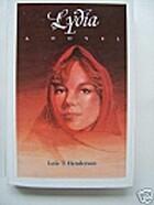 Lydia: A Novel by Lois T. Henderson