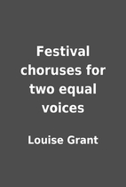 Festival choruses for two equal voices by…
