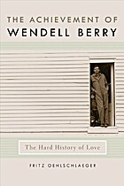The Achievement of Wendell Berry: The Hard…