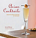 Asian Cocktails: Creative Drinks Inspired by…