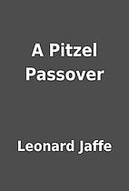 A Pitzel Passover by Leonard Jaffe