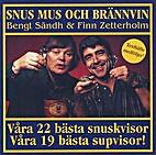 Snus mus och brännvin by Bengt Sändh &…