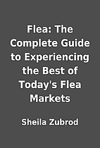 Flea: The Complete Guide to Experiencing the…