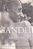 Gandhi: su vida y su mensaje al mundo by…