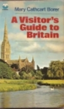 A Visitor's Guide to Britain by Mary…