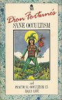 Dion Fortune's: Sane Occultism and Practical Occultism in Daily Life - Dion Fortune