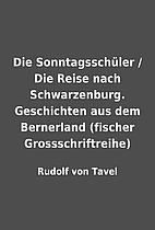 Die Sonntagsschüler / Die Reise nach…