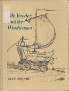 Mr. Yowder and the Windwagon by Glen Rounds