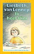 Ik heet Kim by Liesbeth van Lennep