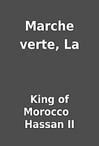 Marche verte, La by King of Morocco …