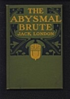 The Abysmal Brute by Jack London