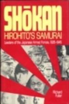 Shokan, Hirohito's samurai by Richard Fuller