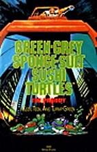 Green-grey sponge-suit sushi turtles: The…