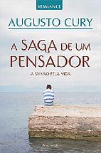 A saga de um pensador: A paixão pela vida:…