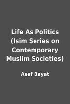 Life As Politics (Isim Series on…