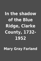 In the shadow of the Blue Ridge, Clarke…