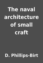 The naval architecture of small craft by D.…