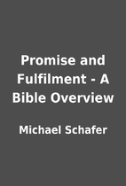 Promise and Fulfilment - A Bible Overview by…