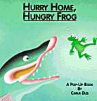 HURRY HOME HUNGRY FROG by Carla Dijs
