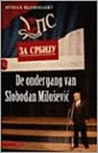 De ondergang van Slobodan Milošević by…