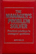 The Manager's Problem Solver: Practical…