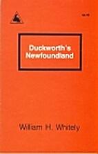 Duckworth's Newfoundland: The island in the…