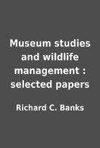 Museum studies and wildlife management :…