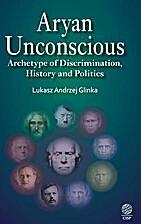 Aryan Unconscious: Archetype of…