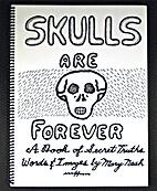 Skulls are forever: A book of secret truths…