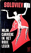 Mijn carrière in het Rode Leger by Mikhail…