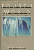 The Fourth World: The Heritage of the Arctic…