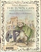 The Town Cat and Other Tales by Lloyd…