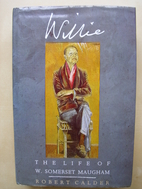 Willie: The Life of W. Somerset Maugham by…