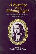 A Burning and a Shining Light: English…