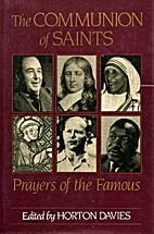 Communion of Saints: Prayers of the Famous…