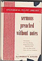 Sermons preached without notes by Charles W.…