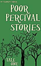 Poor Percival Stories (Tale 1): How Percival…