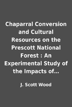Chaparral Conversion and Cultural Resources…