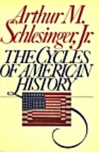 The Cycles of American History by Arthur…
