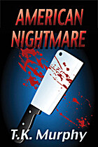 American Nightmare by T. K. Murphy
